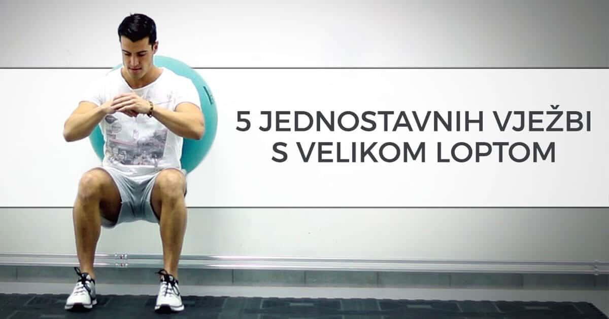 5 jednostavnih vježbi s velikom loptom za cijelo tijelo