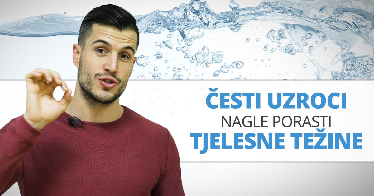 4 razloga zbog kojih se voda zadržava u tijelu