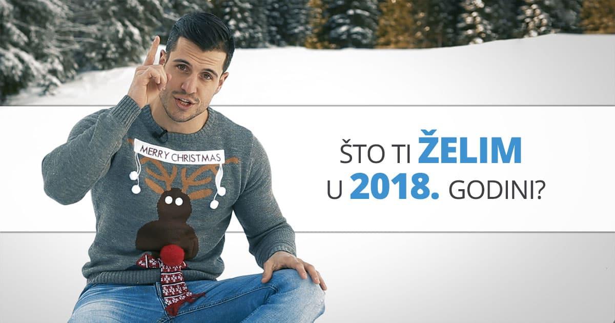 Što ti želim u 2018. godini?