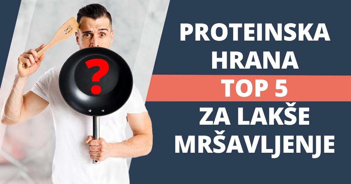 Proteinska hrana – TOP 5 za lakše mršavljenje